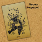 A Watch Plant Never Grows- Recycled/Brown